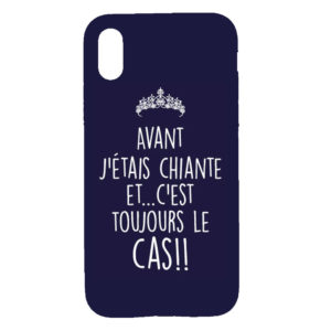coque-iphone-x-avant-j'etais-chiante