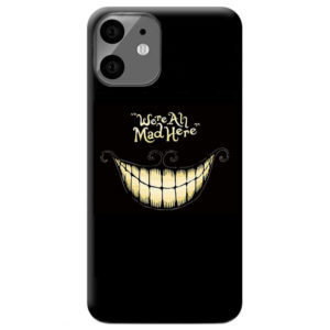coque-iphone-11-were-all-mad-here