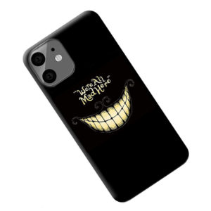 coque-iphone-11-were-all-mad-here2