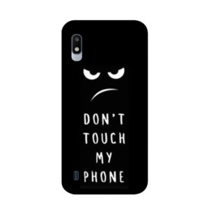 coque-samsung-A10-dont-touch-my-phone