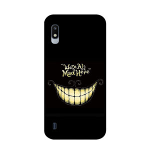 coque-samsung-A10-were-all-mad-here