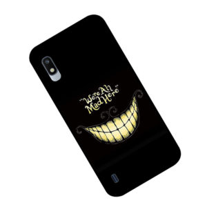 coque-samsung-A10-were-all-mad-here2