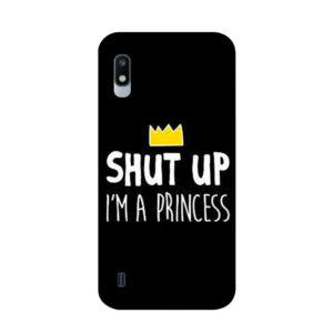 coque-samsung-a10-shutup-im-a-princess